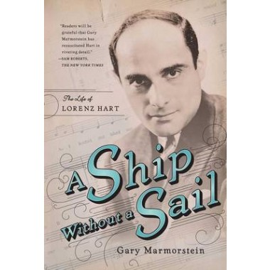 A Ship Without a Sail :The Life of Lorenz Hart