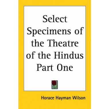 Select Specimens of the Theatre of the Hindus Part One