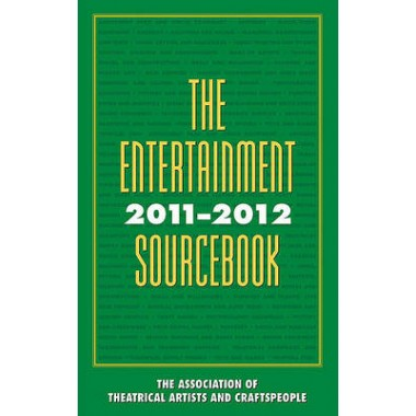 The Entertainment Source Book :The Association of Theatrical Artists and Craftspeople :2011