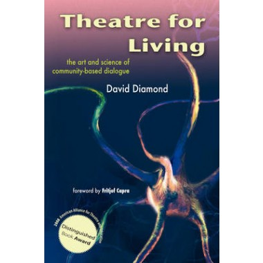 Theatre for Living :The Art and Science of Community-based Dialogue
