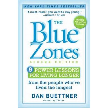 The Blue Zones 2nd Edition :9 Lessons for Living Longer From the People Who've Lived the Longest