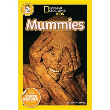 National Geographic Kids Readers: Mummies