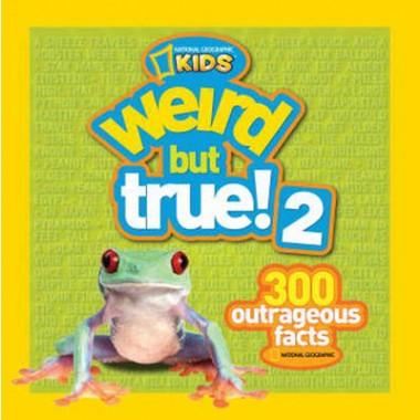 Weird But True! 2 :Another 301 Outrageous Facts