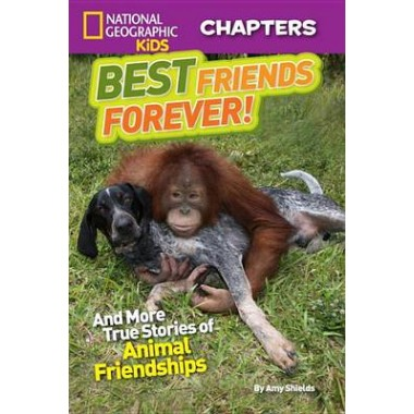 National Geographic Kids Chapters: Best Friends Forever :And More True Stories of Animal Friendships