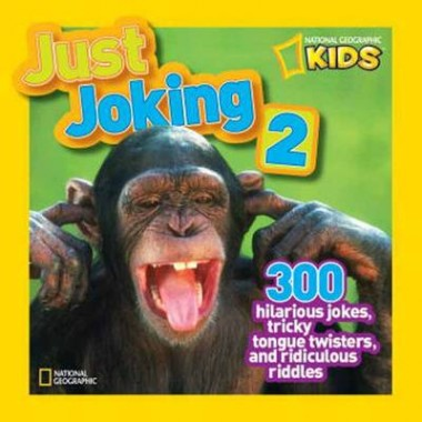 Just Joking 2 :300 Hilarious Jokes About Everything, Including Tongue Twisters, Riddles, and More