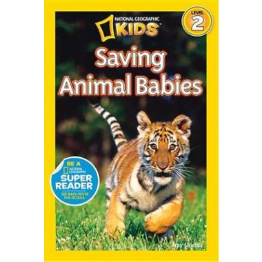 National Geographic Kids Readers: Saving Animal Babies