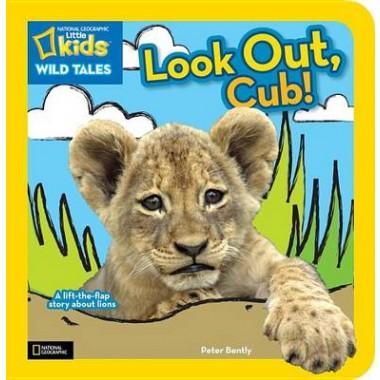 Nat Geo Little Kids Wild Tales Look Out, Cub!