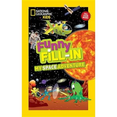 Nat Geo Kids Funny Fill-In My Space Adventure