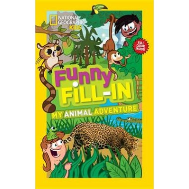 Nat Geo Kids Funny Fill-In My Animal Adventure