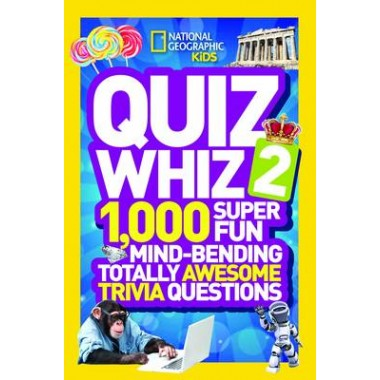Quiz Whiz 2 :1,000 Super Fun Mind-Bending Totally Awesome Trivia Questions