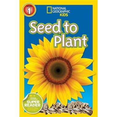 National Geographic Kids Readers: Seed to Plant