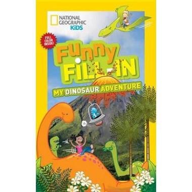Nat Geo Kids Funny Fill-In My Dinosaur Adventure