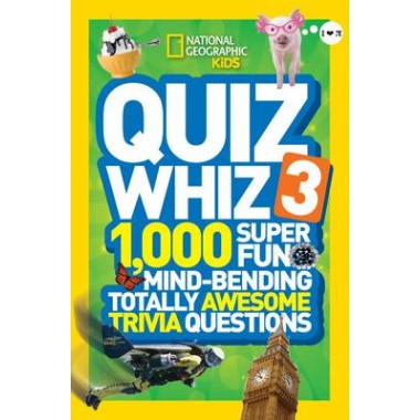 Quiz Whiz 3 :1,000 Super Fun Mind-Bending Totally Awesome Trivia Questions