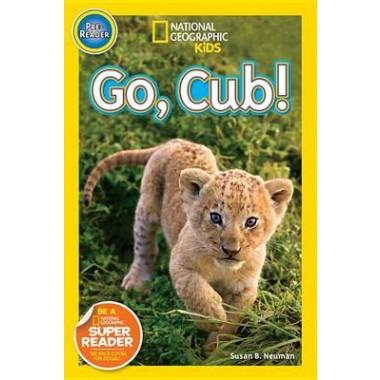 Nat Geo Readers Go Cub! Pre-reader