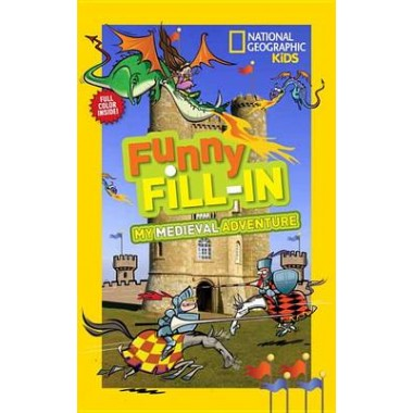 Nat Geo Kids Funny Fill-In My Medieval Adventure