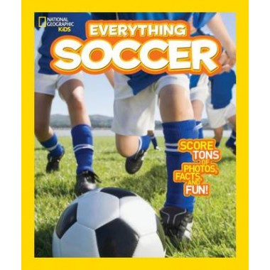 Everything Soccer :Score Tons of Photos, Facts, and Fun