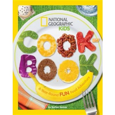 National Geographic Kids Cookbook :A Year-Round Fun Food Adventure