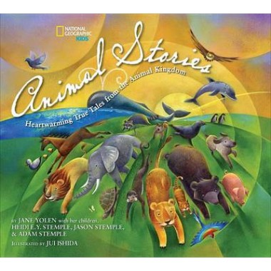 National Geographic Kids Animal Stories :Heartwarming True Tales from the Animal Kingdom