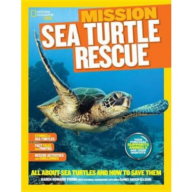 Mission: Sea Turtle Rescue :All About Sea Turtles and How to Save Them