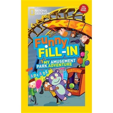Nat Geo Kids Funny Fill-In My Amusement Park Adventure