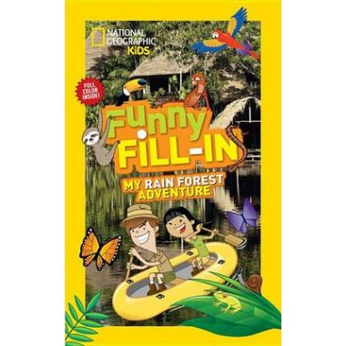 Nat Geo Kids Funny Fill-In My Rain Forest Adventure
