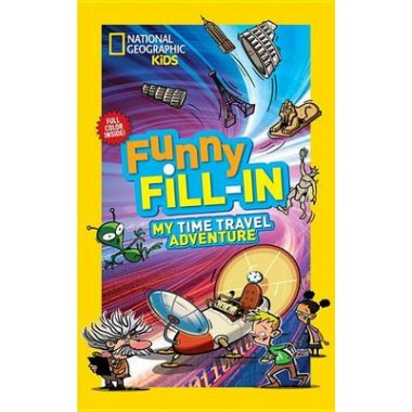 Nat Geo Kids Funny Fill-In My Time Travel Adventure