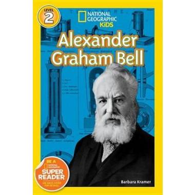 Nat Geo Readers Alexander Graham Bell Lvl 2