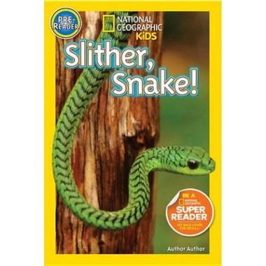 Nat Geo Readers Slither, Snake! Pre-reader