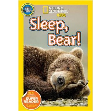 Nat Geo Readers Sleep, Bear! Pre-reader