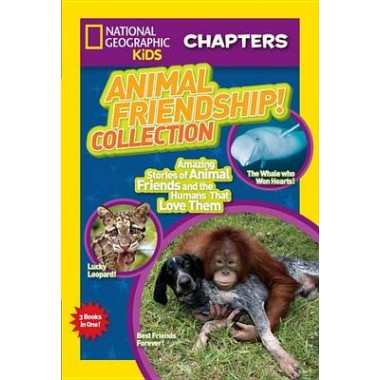 Nat Geo Kids Chapters Collection Animal Friendship!