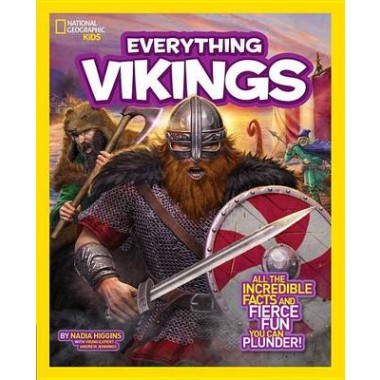 Everything Vikings :All the Incredible Facts and Fierce Fun You Can Plunder