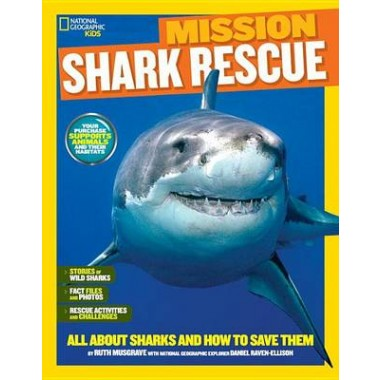 Mission: Shark Rescue :All About Sharks and How to Save Them