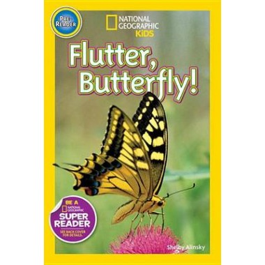 Nat Geo Readers Flutter, Butterfly! Pre-reader
