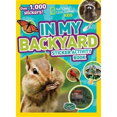 National Geographic Kids In My Backyard Sticker Activity Book :Over 1,000 Stickers!