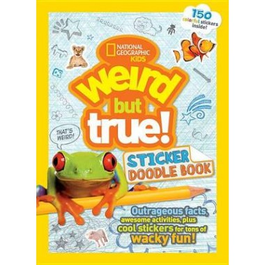 Weird But True! Sticker Doodle Book :Outrageous Facts, Awesome Activities, Plus Cool Stickers for Tons of Wacky Fun!