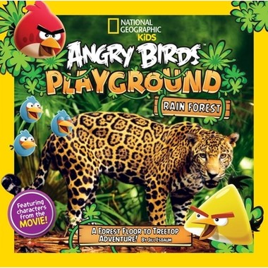Angry Birds Playground: Rain Forest :A Forest Floor to Treetop Adventure