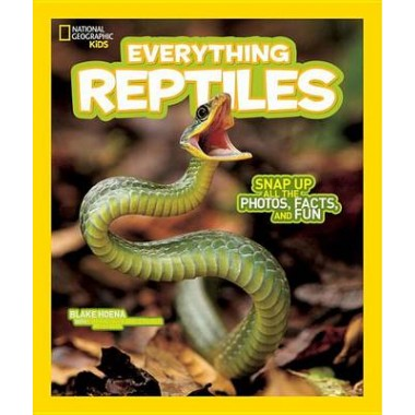 Everything Reptiles :Snap Up All the Photos, Facts, and Fun