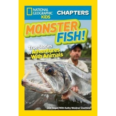 National Geographic Kids Chapters: Monster Fish! :True Stories of Adventures with Animals