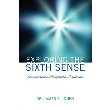 Exploring the Sixth Sense :An Introduction to Performance Mentalism