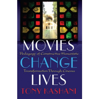 Movies Change Lives :Pedagogy of Constructive Humanistic Transformation Through Cinema
