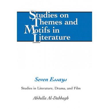Seven Essays :Studies in Literature, Drama, and Film