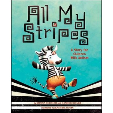 All My Stripes :A Story for Children With Autism