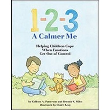 1-2-3 A Calmer Me :Helping Children Cope When Emotions Get Out of Control