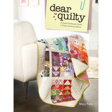 Dear Quilty :12 Easy Patchwork Quilts + Great Quilting Advice