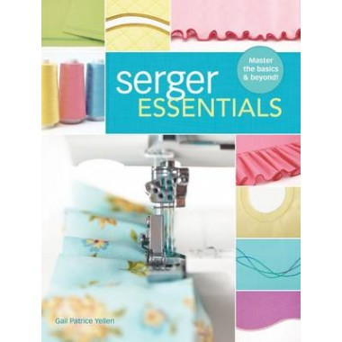 Serger Essentials :Master the basics and beyond!