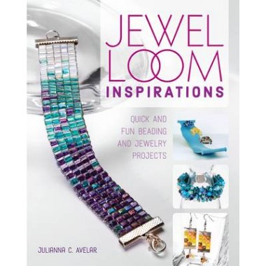 Jewel Loom Inspirations :Quick and Fun Beading and Jewelry Projects