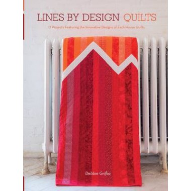 Lines by Design Quilts :17 Projects Featuring the Innovative Designs of Esch House Quilts