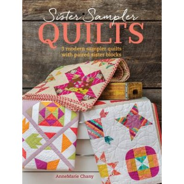 Sister Sampler Quilts :3 Modern Sampler Quilts with Paired Sister Blocks