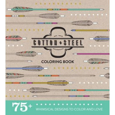 Cotton + Steel Coloring Book :75+ Whimsical Designs to Color and Love