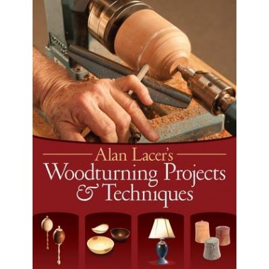 ALAN LACER'S WOODTURNING PROJECTS & TECH